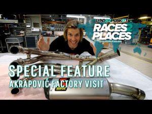 Races to Places – Akrapovič Factory Visit Ft. Lyndon Poskitt