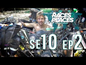Races To Places SE10 EP02 – Adventure Motorcycling Documentary Ft. Lyndon Poskitt