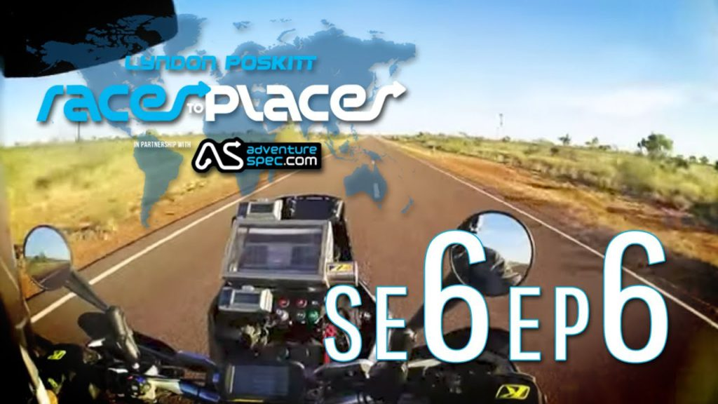 Adventure Motorcycling Documentary   Races To PLaces SE6 EP6 Ft  Lyndon Poskitt