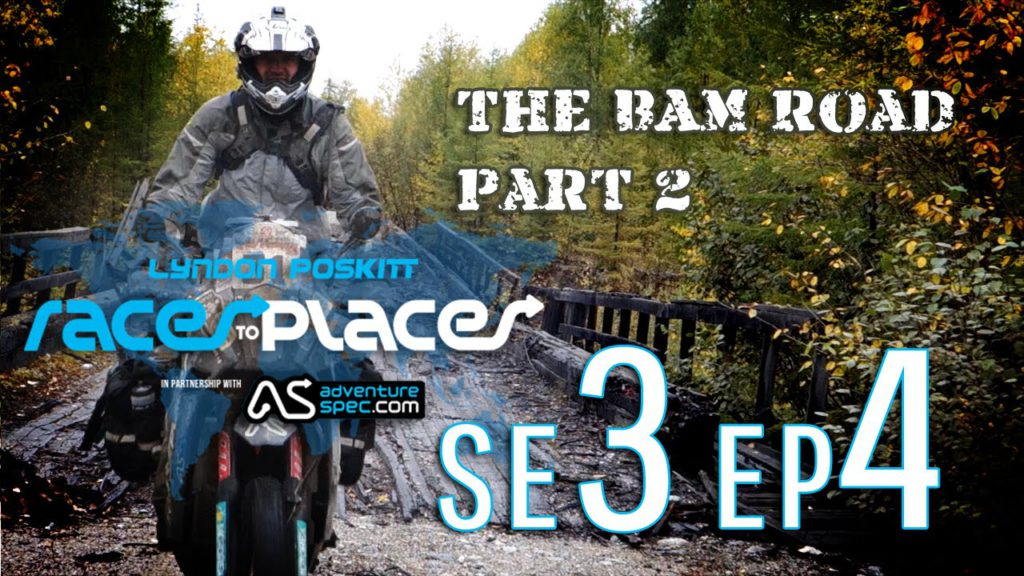 Adventure Motorcycling Documentary Races To Places SE3 EP4 Ft. Lyndon Poskitt – The BAM Road Part 2