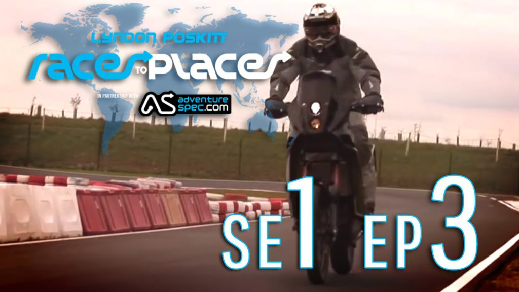 Adventure Motorcycling Documentary – RACES TO PLACES SO1 EP3 ft. Lyndon Poskitt